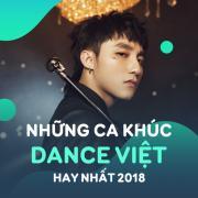 Download nhạc mới Những Ca Khúc Dance Việt Hay Nhất 2018 hot