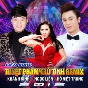 Tải bài hát hot LK Tuyệt Phẩm Trữ Tình (Remix) chất lượng cao