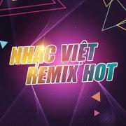 Tải nhạc hay Tuyển Tập Các Bản Nhạc Việt Remix EDM Hot miễn phí