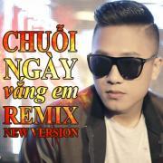Nghe nhạc Chuỗi Ngày Vắng Em (Remix New Version) miễn phí