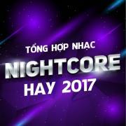 Tải bài hát mới Tổng Hợp Nhạc Nightcore Hay 2017 Mp3 hot