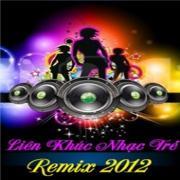 Tải nhạc Mp3 Liên Khúc Nhạc Trẻ (Remix 2012) mới online