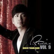 Nghe nhạc hot Quách Thành Danh Remix (Vol 9) mới online