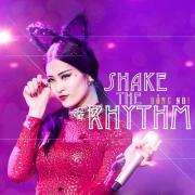 Tải bài hát hot Shake The Rhythm (Remix) chất lượng cao
