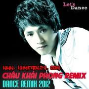 Download nhạc online Châu Khải Phong Dance Remix 2012 Mp3 hot