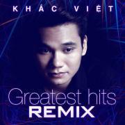 Nghe nhạc Greatest Hits Remix hot