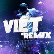 Nghe nhạc mới Việt Remix Mp3 hot