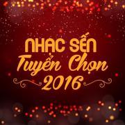 Download nhạc hot Nhạc Sến Tuyển Chọn 2016 trực tuyến