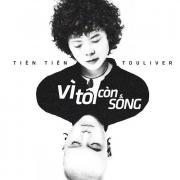 Tải bài hát hay Vì Tôi Còn Sống Touliver Remix (Single) miễn phí