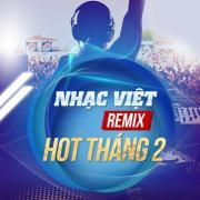 Tải nhạc hay Nhạc Việt Remix Hot Tháng 02/2017 mới nhất