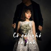 Download nhạc online Cô Gái Nhỏ Và Anh (Remix Version) (Single) hay nhất