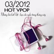 Download nhạc mới Tuyển Tập Nhạc Hot V-Pop (03/2012) nhanh nhất