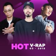 Tải nhạc mới Nhạc V-Rap Hot Tháng 03/2018 Mp3 trực tuyến
