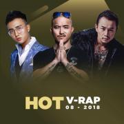 Tải bài hát hay Nhạc V-Rap Hot Tháng 08/2018 nhanh nhất
