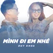 Tải nhạc Mình Đi Em Nhé (Single) nhanh nhất