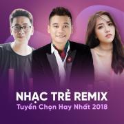 Download nhạc hay Nhạc Trẻ Remix Tuyển Chọn Hay Nhất 2018 về điện thoại