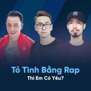 Tải bài hát Mp3 Tỏ Tình Bằng Rap Thì Em Có Yêu? mới