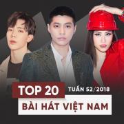 Tải bài hát online Top 20 Bài Hát Việt Nam Tuần 52/2018 Mp3 miễn phí