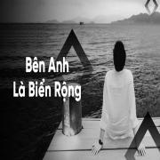 Nghe nhạc online Bên Anh Là Biển Rộng Mp3 hot