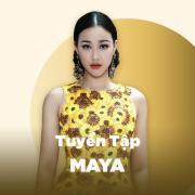 Tải bài hát Mp3 Những Bài Hát Hay Nhất Của Maya chất lượng cao