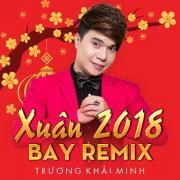 Download nhạc hay Xuân Bay Remix 2018 online