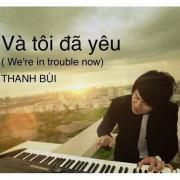 Tải bài hát hay Và Tôi Đã Yêu (Single 2013) chất lượng cao