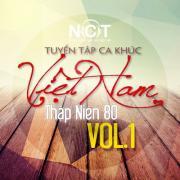 Tải bài hát online Tuyển Tập Ca Khúc Việt Nam Thập Niên 80 (Vol. 1) chất lượng cao