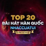 Nghe nhạc mới Top 20 Bài Hát Hàn Quốc NhacCuaTui Tuần 43/2017 Mp3 trực tuyến