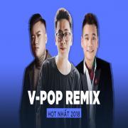 Tải nhạc hot Top V-POP REMIX Hot Nhất 2018 Mp3 miễn phí