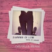 Tải nhạc online Summer Of Love (Castelle Remix) (Single) chất lượng cao