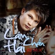 Tải nhạc hay Lâm Chấn Hải Remix miễn phí