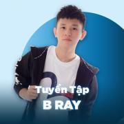 Tải bài hát mới Những Bài Hát Hay Nhất Của B Ray Mp3 miễn phí