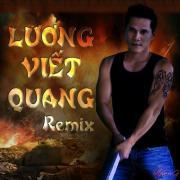 Tải nhạc hot Lương Viết Quang Remix hay online