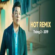 Nghe nhạc Nhạc Việt Remix Hot Tháng 02/2019 Mp3 miễn phí
