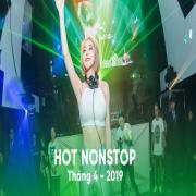 Tải nhạc mới Nhạc Nonstop Hot Tháng 04/2019 về điện thoại