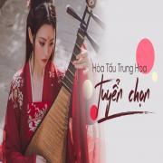 Tải bài hát mới Hòa Tấu Trung Hoa Tuyển Chọn Mp3 hot