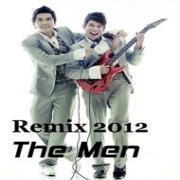 Nghe nhạc online The Men Remix 2012 mới nhất