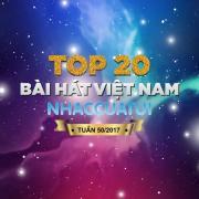 Tải nhạc hay Top 20 Bài Hát Việt Nam NhacCuaTui Tuần 50/2017 Mp3 hot