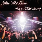 Download nhạc Nhạc Việt Remix Hay Nhất 2019 online