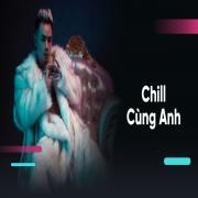 Download nhạc Chill Cùng Anh miễn phí