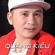 Nghe nhạc mới Quang Kiều Remix hot