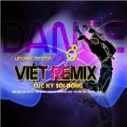 Nghe nhạc hay Liên Khúc Việt Remix (Vol 8) nhanh nhất
