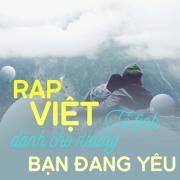 Nghe nhạc Rap Việt Tỏ Tình Dành Cho Những Bạn Đang Yêu online