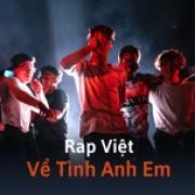 Tải nhạc hay Rap Việt Về Tình Anh Em online