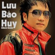 Tải nhạc Mp3 Lưu Bảo Huy Remix miễn phí
