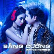 Tải bài hát Mp3 Bằng Cường Dance Remix 2 mới online