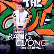 Nghe nhạc hot Bằng Cường Remix Vol. 3 miễn phí