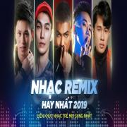 Tải nhạc mới Nhạc Remix Tuyển Chọn Hay Nhất - Liên Khúc Nhạc Trẻ Mix Sung Nhất 2019 online