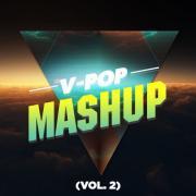 Tải nhạc Tuyển Tập V-Pop Mashup (Vol. 2) nhanh nhất