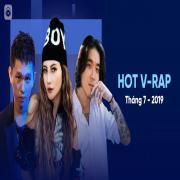 Nghe nhạc Nhạc V-Rap Hot Tháng 07/2019 nhanh nhất